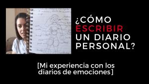[VÍDEO] Cómo escribir un diario personal o diario de emociones