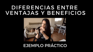 [VÍDEO] Diferencias entre VENTAJAS y BENEFICIOS