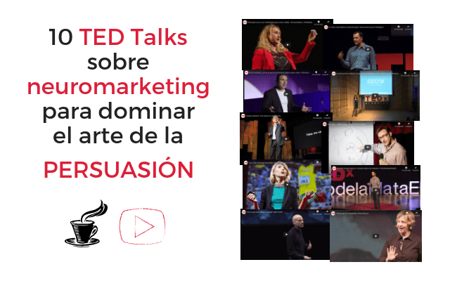 10 TED Talks para aprender sobre neuromarketing, persuasión y storytelling
